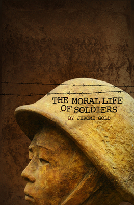 The Moral Life of Soldiers Cover