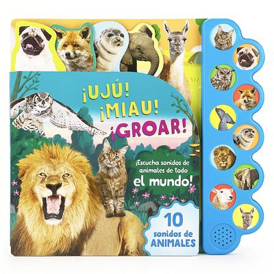 ¡Ujú! ¡Miau! ¡Groar! ¡Escucha Sonidos de Animales de Todo El Mundo! Cover Image