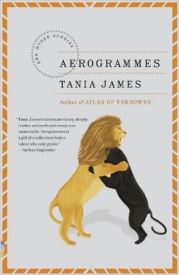 Aerogrammes: And Other StoriesTania James