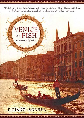 Venice Is a Fish: A Sensual Guide Cover Image