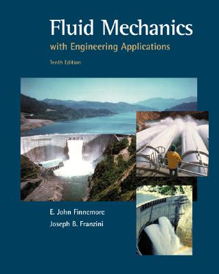 Fluid Mechanics with Engineering Applications (McGraw-Hill Series in Industrial Engineering and Management) Cover Image