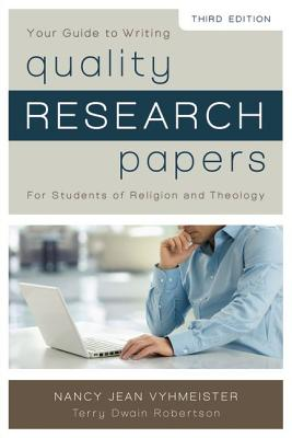 Your Guide to Writing Quality Research Papers: For Students of Religion and Theology Cover Image