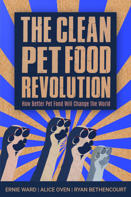 Cover for The Clean Pet Food Revolution