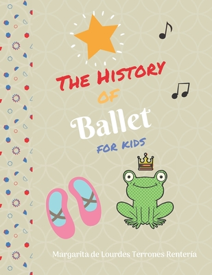 The History of Ballet for kids Cover Image