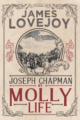 Joseph Chapman: My Molly Life Cover Image