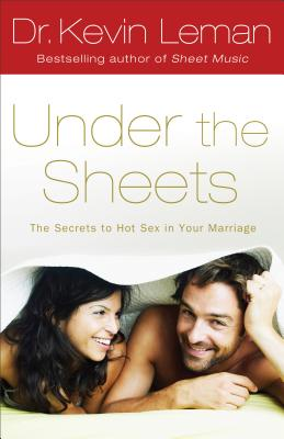 Under the Sheets: The Secrets to Hot Sex in Your Marriage Cover Image