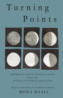 Turning Points: Inspiring Stories of Personal Change from the National Stuttering Association Cover Image