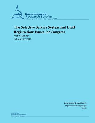 The Selective Service System And Draft Registration Issues For Congress Brookline Booksmith