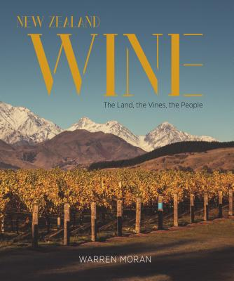 New Zealand Wine: The Land, The Vines, The People Cover Image