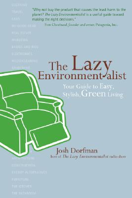 The Lazy Environmentalist: Your Guide to Easy, Stylish, Green Living Cover Image