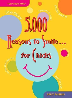 Cover for 5,000 Reasons to Smile . . . for Chicks