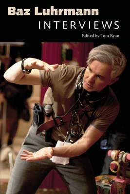 Baz Luhrmann: Interviews (Conversations with Filmmakers) Cover Image