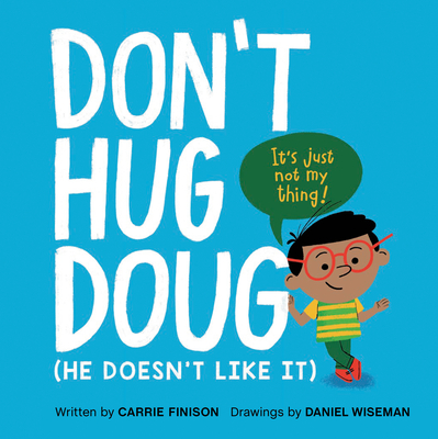 Don't Hug Doug: (He Doesn't Like It) Cover Image
