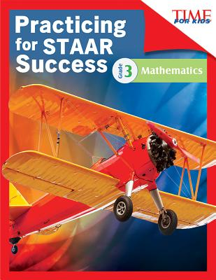 Time for Kids Practicing for Staar Success: Mathematics: Grade 3 (Grade 3) (Classroom Resources) Cover Image