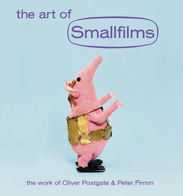 The Art of Smallfilms: The Work of Oliver Postgate & Peter Firmin Cover Image