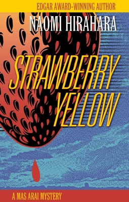 Strawberry Yellow: A Mas Arai Mystery (Mas Arai Mysteries) Cover Image