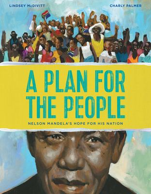 A Plan for the People: Nelson Mandela's Hope for His Nation Cover Image