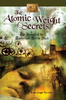 The Atomic Weight of Secrets or the Arrival of the Mysterious Men in Black Cover