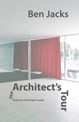 The Architect's Tour: Notes for the Design Traveler Cover Image