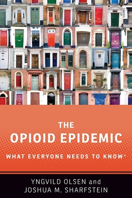 The Opioid Epidemic: What Everyone Needs to Know Cover Image