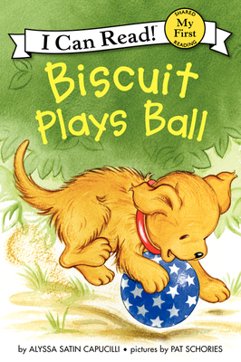 Biscuit Plays Ball (My First I Can Read) Cover Image
