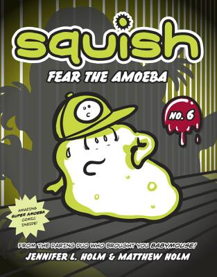 Squish #6: Fear the Amoeba Cover Image
