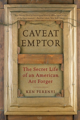 Caveat Emptor: The Secret Life of an American Art Forger Cover Image