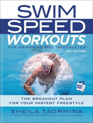 Swim Speed Workouts for Swimmers and Triathletes: The Breakout Plan for Your Fastest Freestyle Cover Image