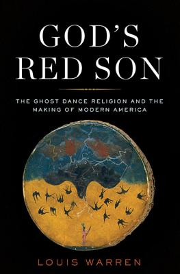 God's Red Son: The Ghost Dance Religion and the Making of Modern America Cover Image