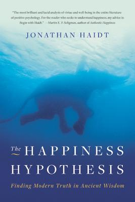 The Happiness Hypothesis: Finding Modern Truth in Ancient Wisdom Cover Image
