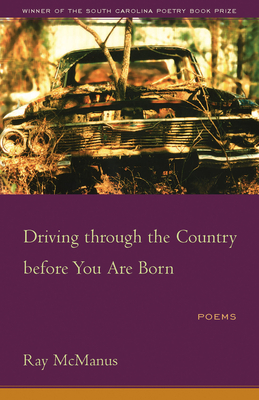 Driving Through the Country Before You Are Born (South Carolina Poetry Book Prize) Cover Image