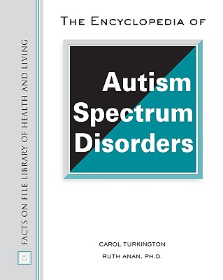 Cover for The Encyclopedia of Autism Spectrum Disorders (Facts on File Library of Health & Living)