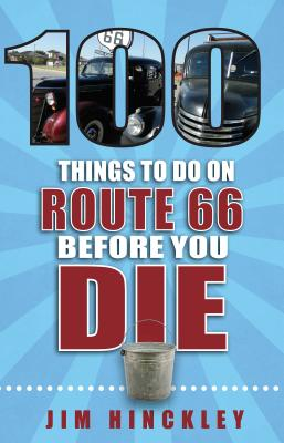 100 Things to Do on Route 66 Before You Die (100 Things to Do Before You Die) Cover Image