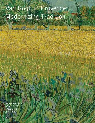 Van Gogh in Provence: Modernizing Tradition Cover Image