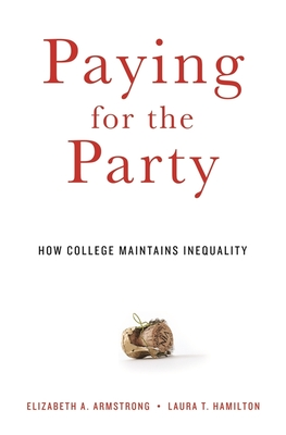 Paying for the Party: How College Maintains Inequality Cover Image