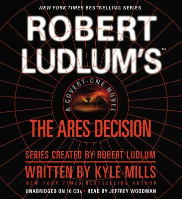 Robert Ludlum's the Ares Decision Lib/E (Covert-One #8) Cover Image