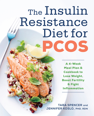 The Insulin Resistance Diet for Pcos: A 4-Week Meal Plan and Cookbook to Lose Weight, Boost Fertility, and Fight Inflammation Cover Image