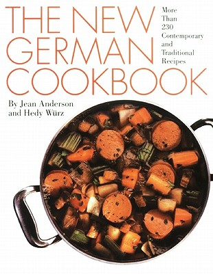 The New German Cookbook: More Than 230 Contemporary and Traditional Recipes Cover Image