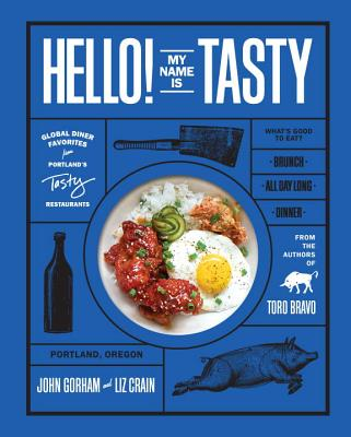 Hello! My Name Is Tasty: Global Diner Favorites from Portland's Tasty Restaurants Cover Image
