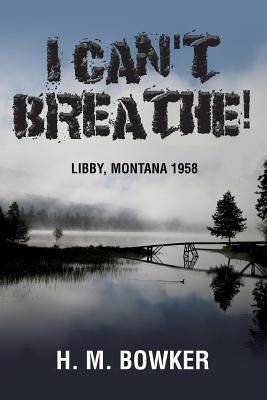 I Can't Breathe!: Libby, Montana 1958 Cover Image