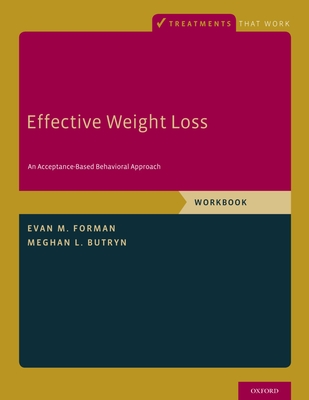 Effective Weight Loss: An Acceptance-Based Behavioral Approach, Workbook (Treatments That Work) Cover Image