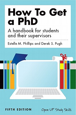 How to Get a PhD: A Handbook for Students and Their Supervisors Cover Image