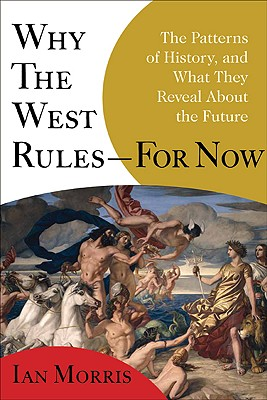 Why the West Rules--For Now Cover