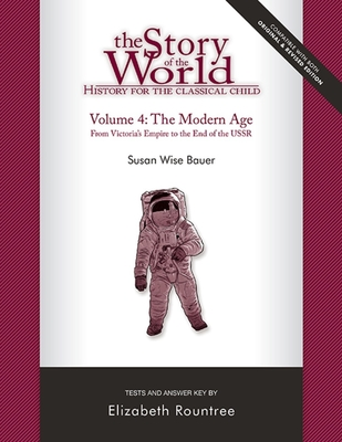 Story of the World, Vol. 4 Test and Answer Key, Revised Edition: History for the Classical Child: The Modern Age Cover Image