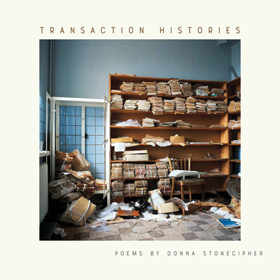 Transaction Histories (Kuhl House Poets) Cover Image