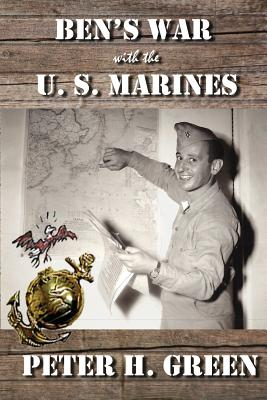 Ben's War with the U. S. Marines Cover Image