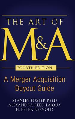 The Art of M&a, Fourth Edition: A Merger Acquisition Buyout Guide Cover Image
