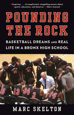 Pounding the Rock: Basketball Dreams and Real Life in a Bronx High School Cover Image