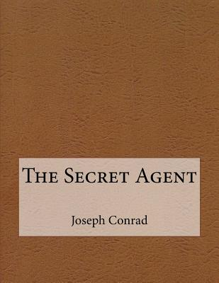 joseph conrads views on anarchism in the secret agent Joseph conrad's the secret agent depicts the lives of those involved  verloc's  sense of morality is guided by this anarchism and fight for the.