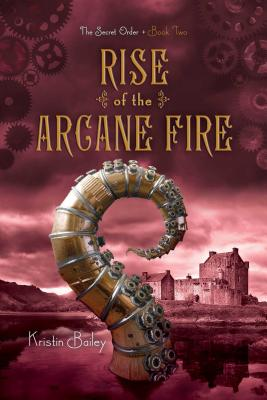 Rise of the Arcane Fire (The Secret Order #2) Cover Image